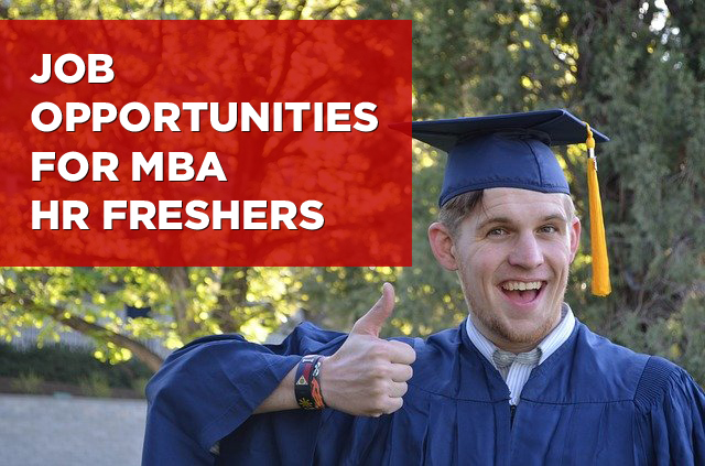 Job Opportunities for MBA HR Freshers